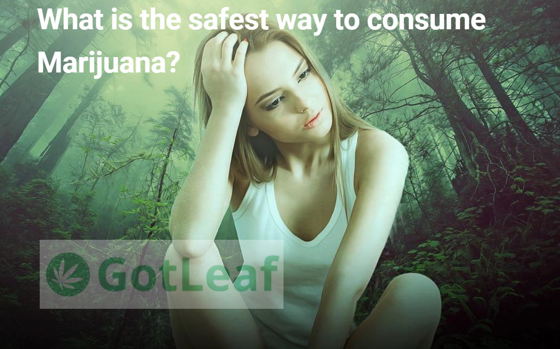 What Is the Safest Way to Consume Marijuana?